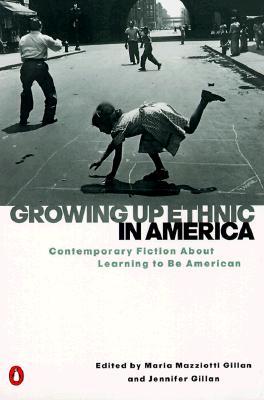 Growing Up Ethnic in America By Gillan, Maria Mazziotti (EDT)/ Gillan, Jennifer (EDT)